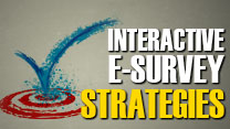 Interactive e-Survey Strategies